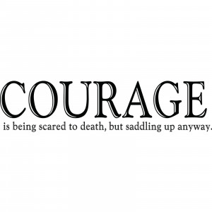 Feeling Scared Quotes Courage is being scared to