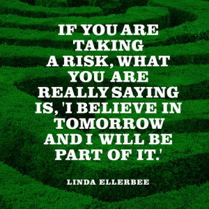 quotes-risk-tomorrow-linda-ellerbee-480x480.jpg