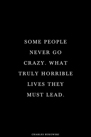 ... Go Quotes Funny, Loosing People Quotes, Going Crazy Quotes, Crazy