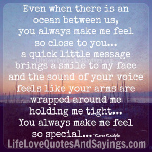 You always make me feel so special..