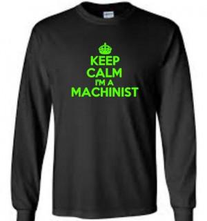 Keep-Calm-Im-A-Machinist-Long-Sleeve-Mens-T-Shirt-Funny-Occupation-Tee
