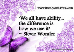 ... Quotes Positive Inspire Inspirational Ability Difference Stevie Wonder
