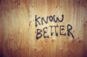 Know better, do better.