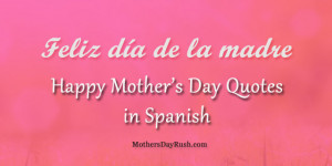 Happy Mother S Day Quotes In Spanish