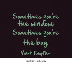 quotes about life by mark knopfler design your custom quote graphic