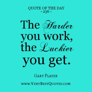 work-quote-of-the-day-The-harder-you-work-the-luckier-you-get-300x300 ...