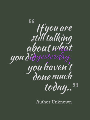 As long as you think and talk about past you will not be able to take ...