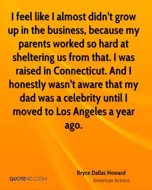 Bryce Dallas Howard Dad Quotes