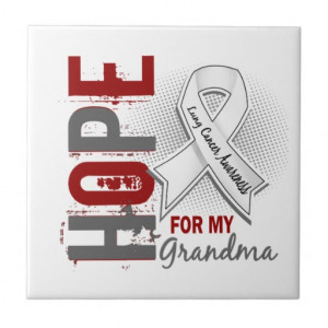 Hope For My Grandma Lung Cancer Tile