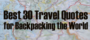 Best-30-Travel-Quotes-backpacking.motivation-inspiration.jpg