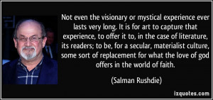 ... what the love of god offers in the world of faith. - Salman Rushdie