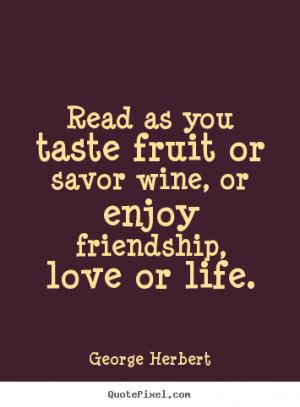 ... george herbert more friendship quotes life quotes success quotes