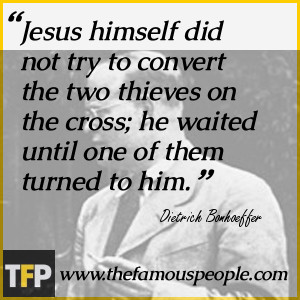 Jesus himself did not try to convert the two thieves on the cross; he ...