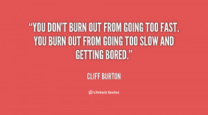 Burned Out Quotes