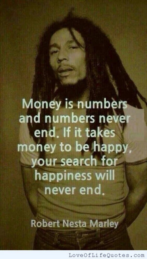 Bob Marley Quotes About Love And Happiness Bob marley quote on money ...