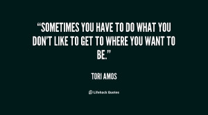 quote-Tori-Amos-sometimes-you-have-to-do-what-you-59873.png