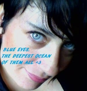 BLUE EYES THE DEEPEST OCEAN OF THEM ALL