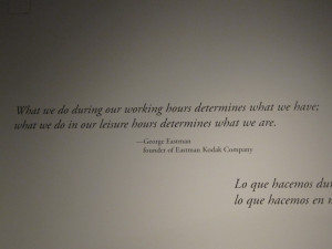 thought this George Eastman quote was very fitting for my travels.