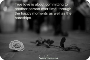 Quotes About Commitment In A Relationship True love commitment quotes