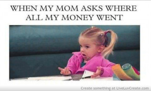 cute, funny, love, pretty, quote, quotes, wheres your money xd