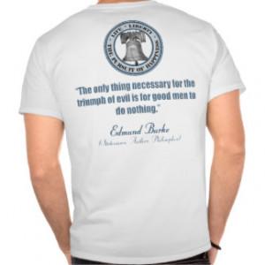 Edmund Burke Quote (Good v Evil) Tshirt