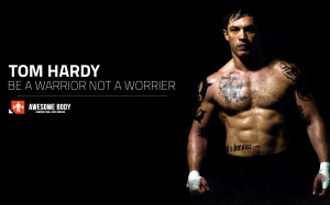 Tom Hardy Wallpaper HD   Be a Warrior   Free Motivation Wallpapers HD