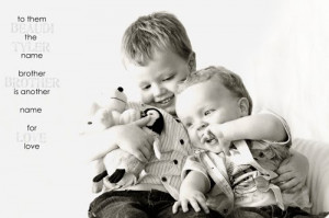 quotes for siblings. quot;to them, the name brother is