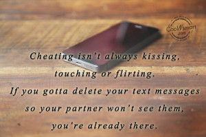 Cheating Quote: Cheating isn't always kissing, touching or flirting ...