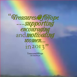 Quotes Picture: treasuresofhope supporting encouraging and motivating ...