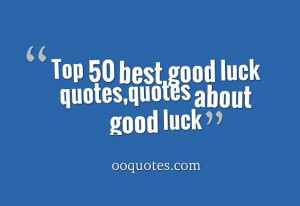 Top 50 amazing quotes about good luck