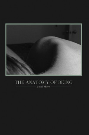 The Anatomy of Being by Shinji Moon
