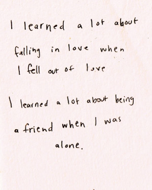 ... about falling in love when i fell out of love ~ Being In Love Quote