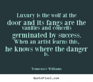 Wolf Quotes And Sayings luxury is the wolf at the