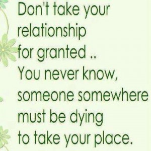 Don't Take Relationship For Granted Quote