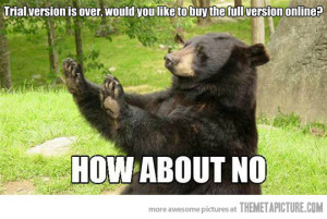 Funny photos funny how about no bear meme
