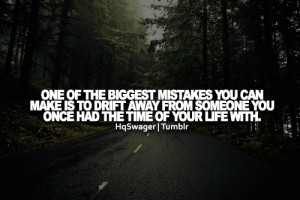 One Of The Biggest Mistakes You Can Makes Is To Drift Away From ...