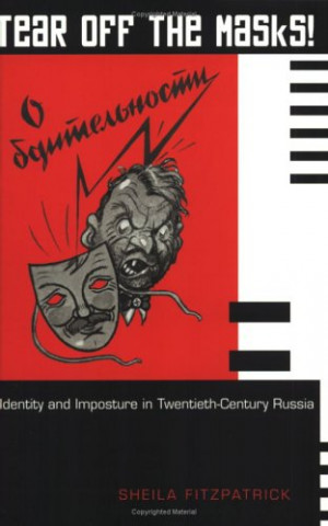 Tear Off the Masks! Identity and Imposture in Twentieth-centu... by ...