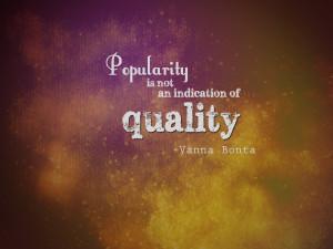 Vanna Bonta Popularity - rad quote