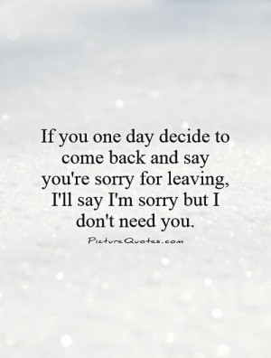 Break Up Quotes Leaving Quotes Its Over Quotes I Dont Need You Quotes