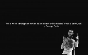 Quotes atheism george carlin wallpaper background
