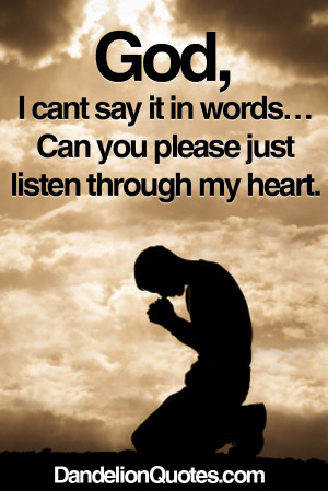... It In Words Can You Please Just Listen Through My Heart - Bible Quote
