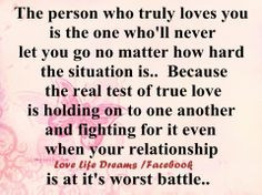 Relationship Fighting Quotes | The person who truly loves you