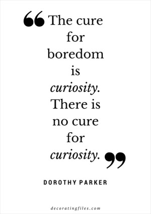 Quote-Dorothy-Parker-Curiosity.png