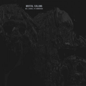 BILL LASWELL vs. SUBMERGED – Brutal Calling