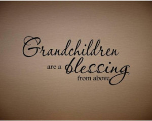 QUOTE-Grandchildren are a blessing-special buy any 2 quotes and get a ...
