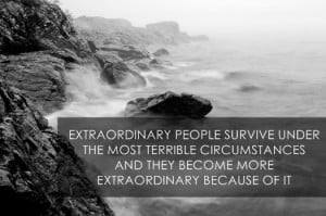 ... People Survive Under The most Terrible Circumstances - Adversity Quote