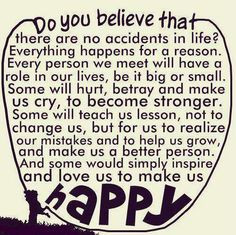 in life? Everything happens for a reason. Every people we meet ...