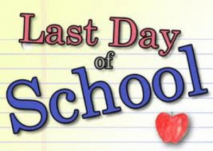 Tuesday, June 10th is the last day of school!!! Have a safe and happy ...