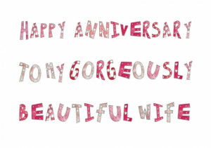 Happy Anniversary To My Gorgeously Beautiful Wife ((c) Kate Earl)