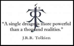 Tolkien ~ Quote ~ Life ~ Dreams ~